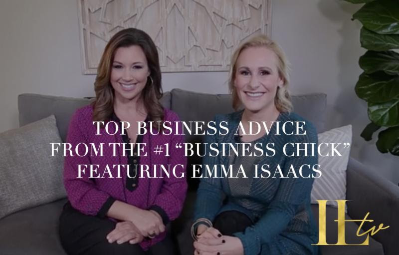 """Top Business Advice From the #1 """"Business Chick"""" Featuring Emma Isaacs"""