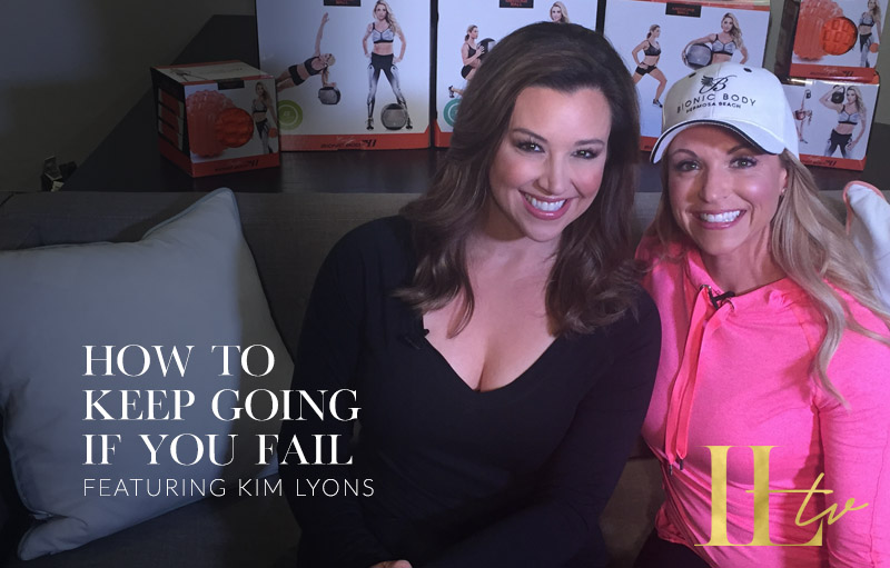 How to Keep Going If You Fail with Kim Lyons