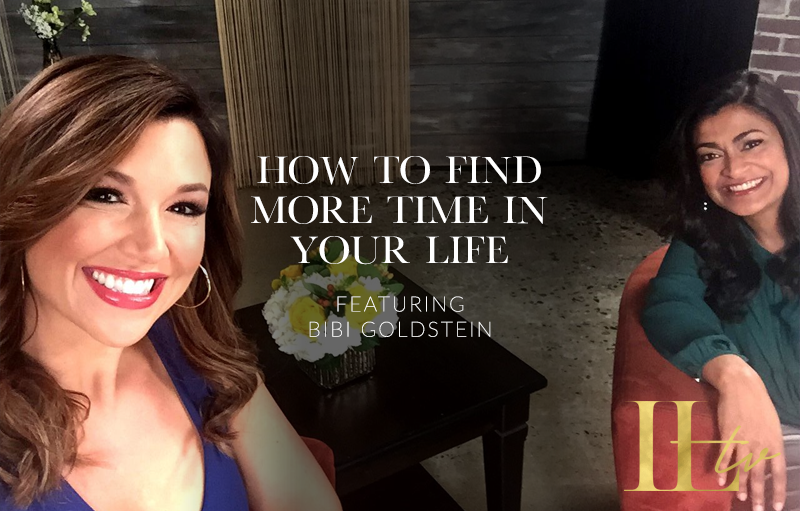 How to Find More Time in Your Life with Bibi Goldstein