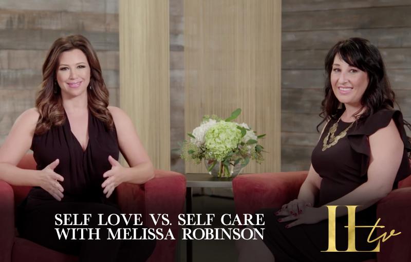 """Self-Love"" vs ""Self-Care"" with Melissa Robinson"
