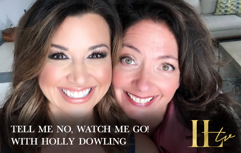 """""""Tell Me No, Watch Me Go!"""" with Holly Dowling"""