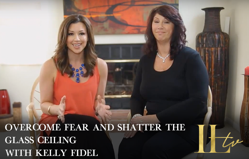 Overcome Fear and Shatter the Glass Ceiling with Kelly Fidel