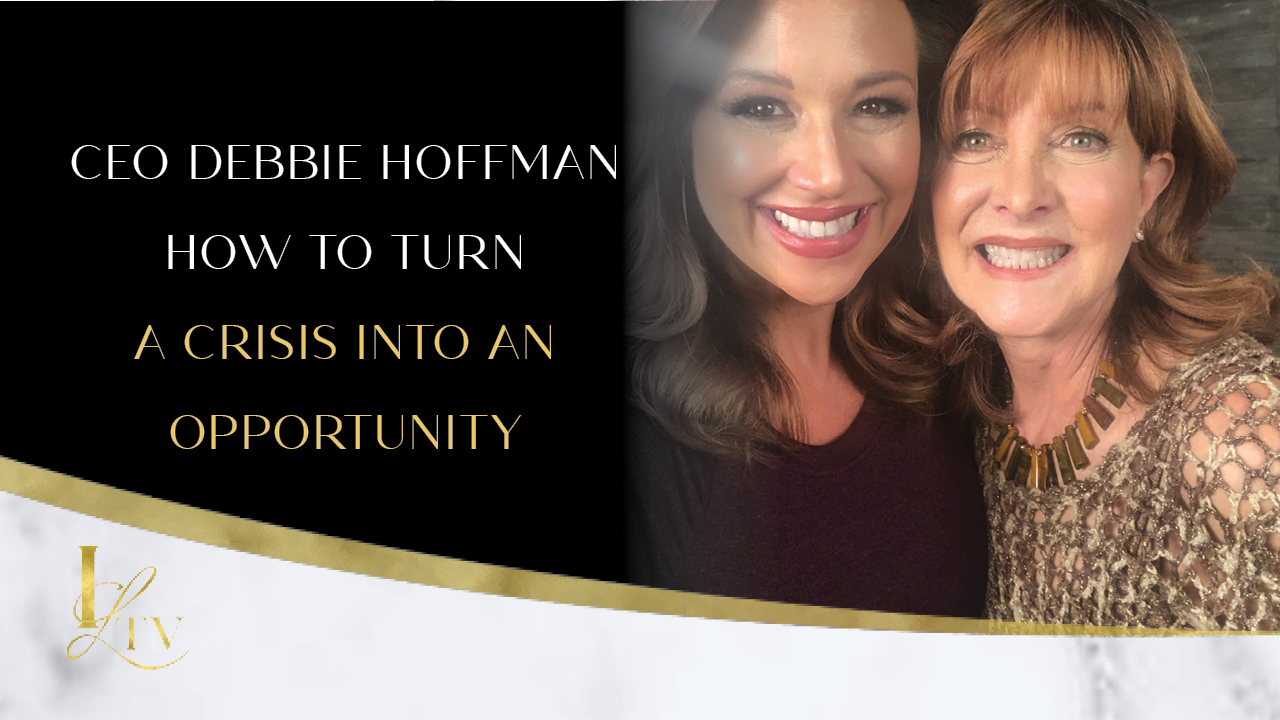 CEO of HIR Insurance, Debbie Hoffman shares how she turned a crisis into an opportunity