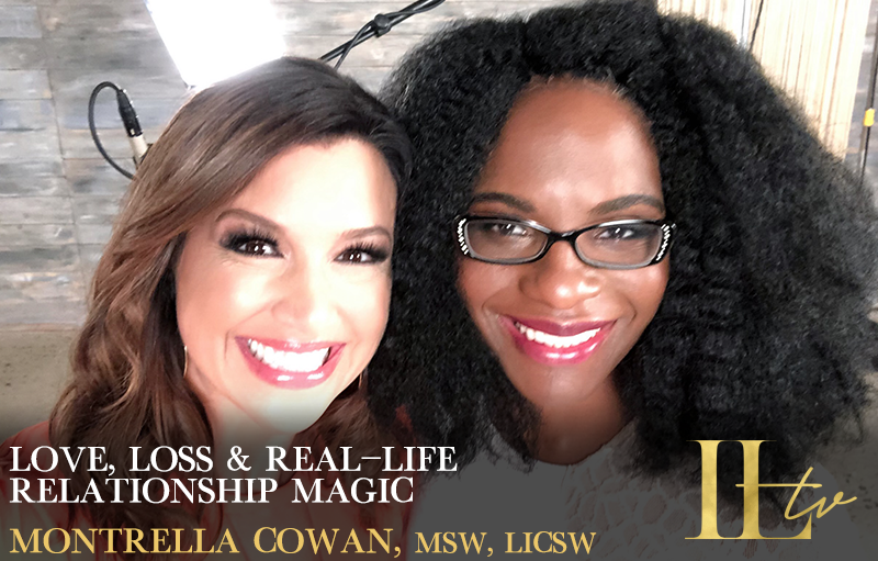 """NEW Spotlight Interview: """"Love, Loss, and Real-Life Relationship Magic"""" with Montrella Cowan, MSW, LICSW"""