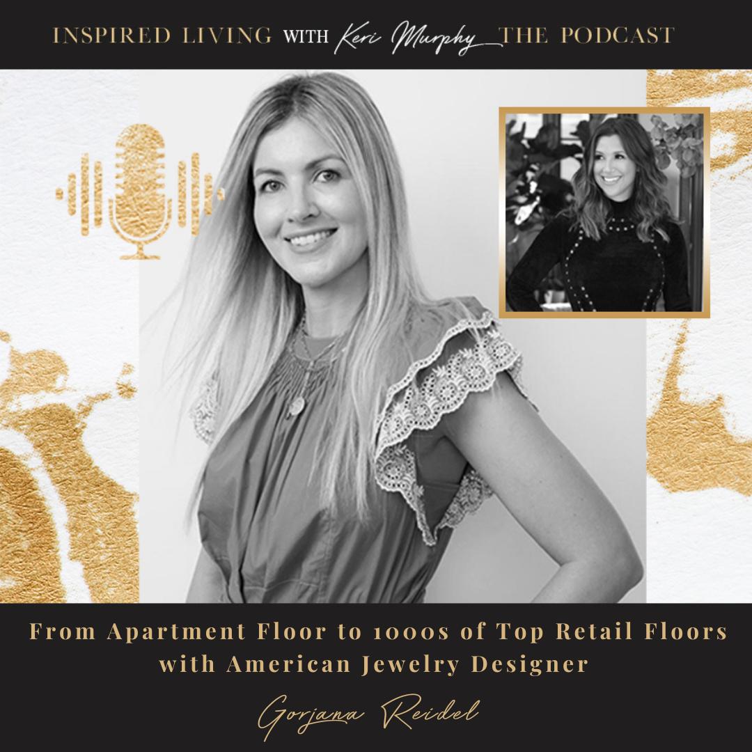 From Apartment Floor To 1000s Of Top Retail Floors With American Jewelry Designer,Gorjana Reidel