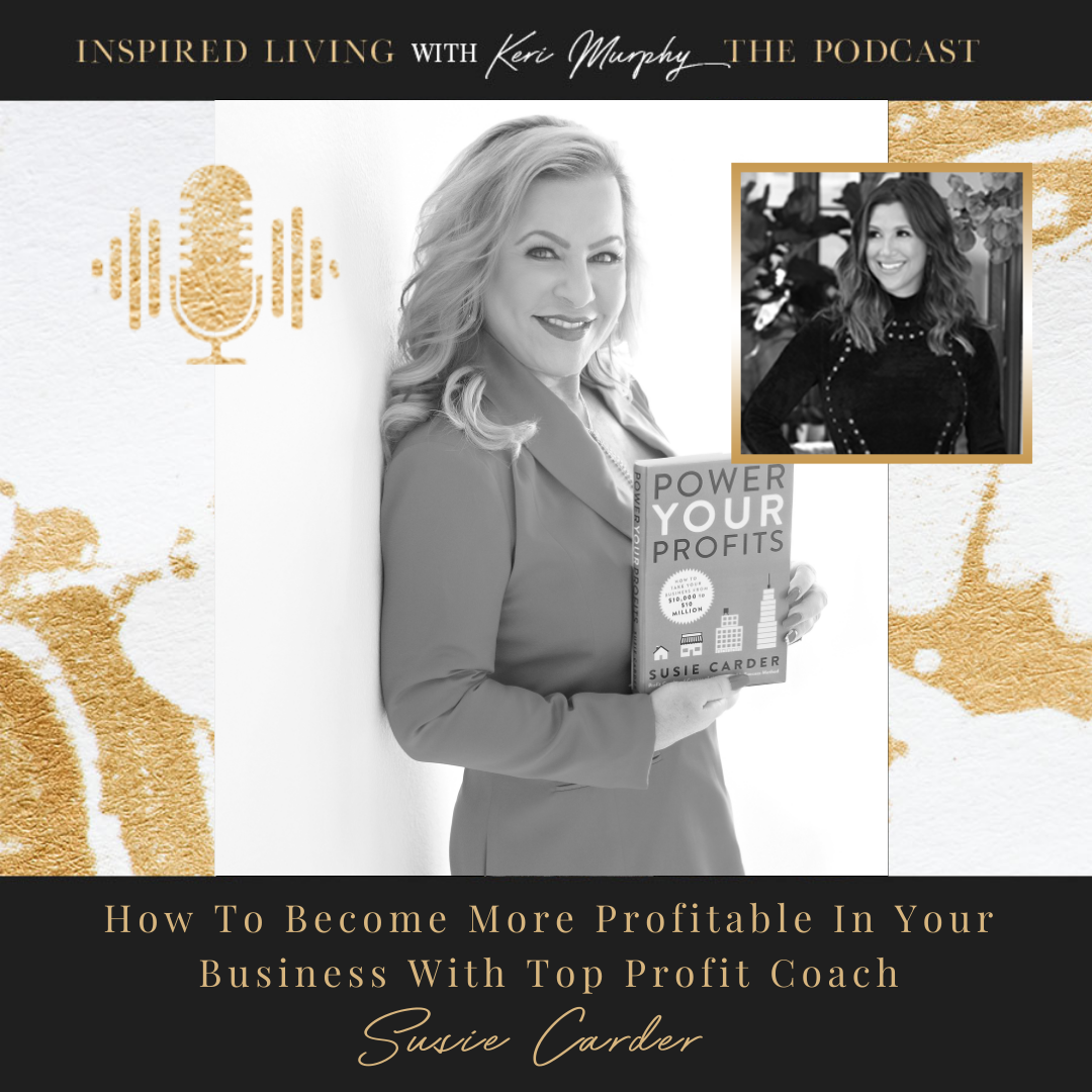 Power Your Profits: How To Become More Profitable In Your Business With Top Profit Coach, Susie Carder