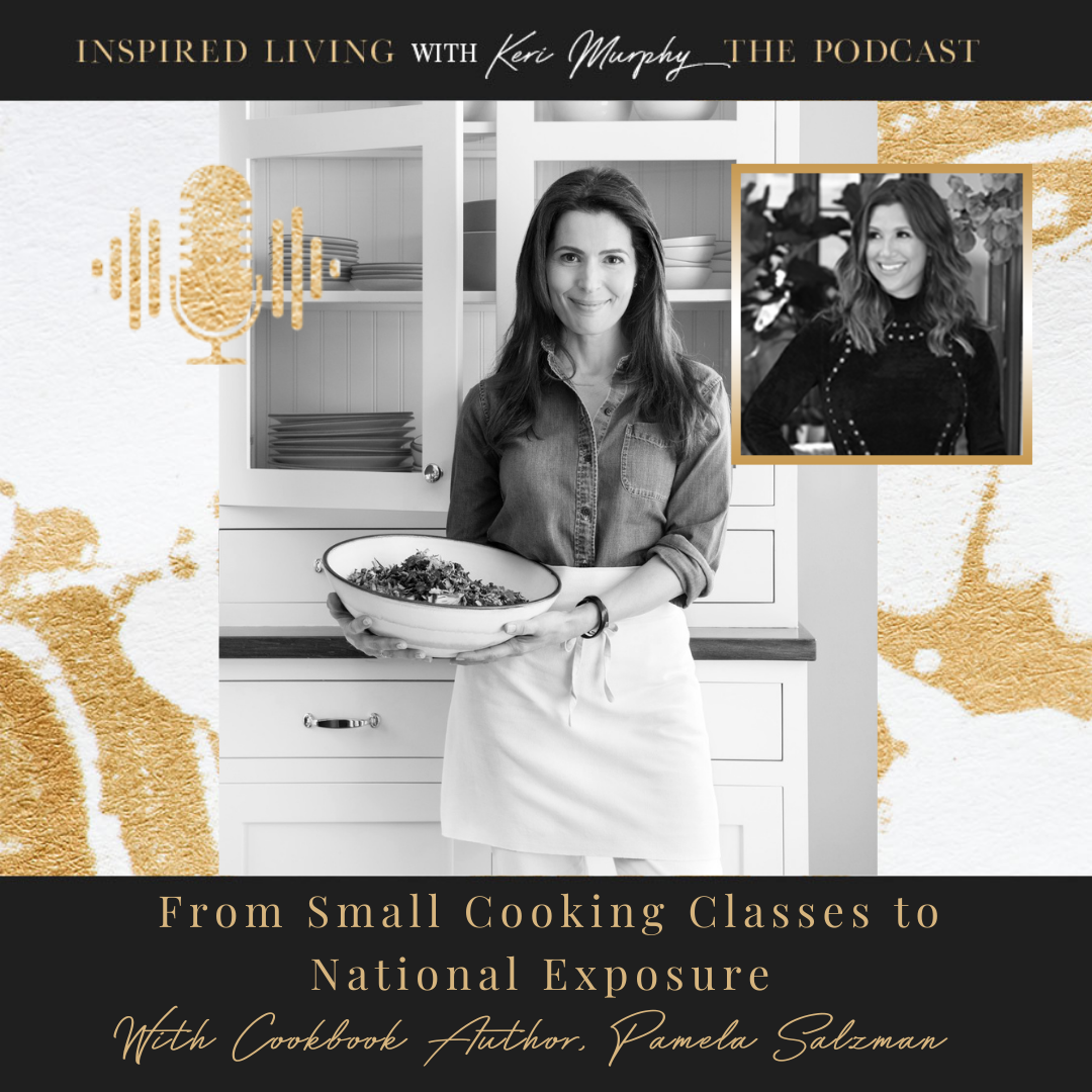 From Small Cooking Classes to National Exposure with Cookbook Author, Pamela Salzman