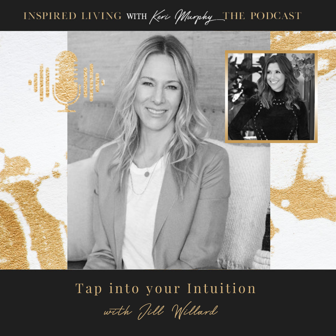 Tap Into Your Intuition With Jill Willard