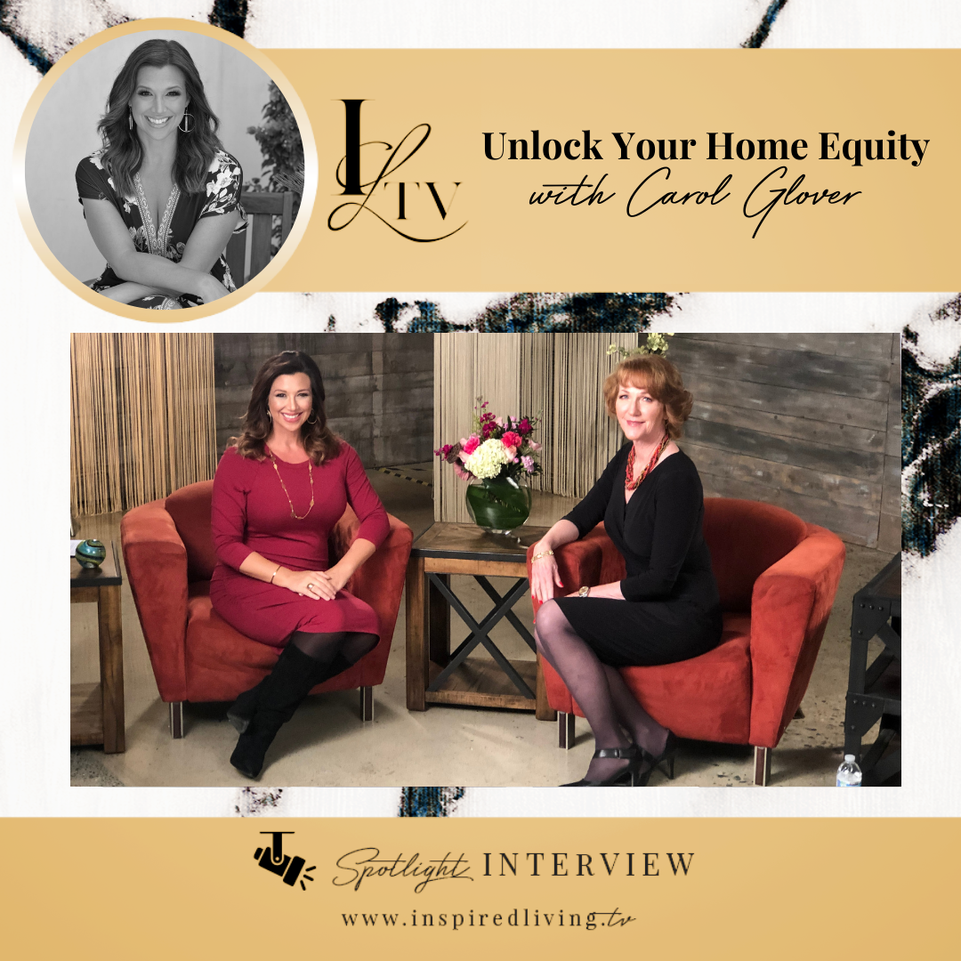 """Spotlight Interview: """"Unlock Your Home Equity"""" with Carol Glover"""