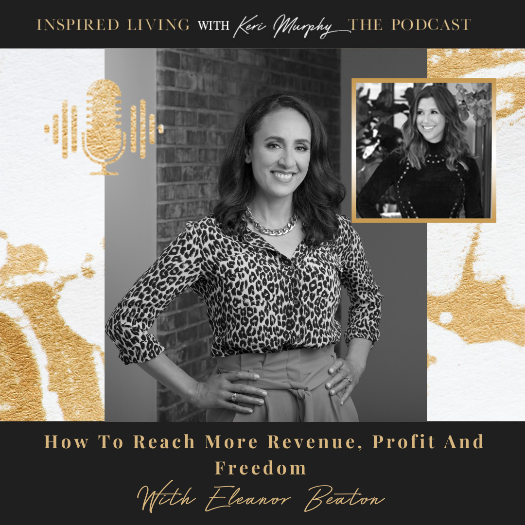 How To Reach More Revenue, Profit And Freedom With Eleanor Beaton