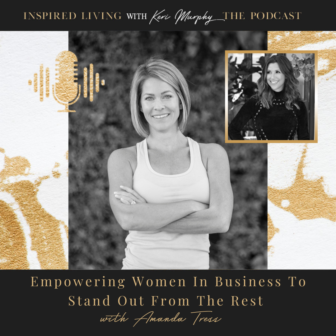 Empowering Women In Business To Stand Out From The Rest with Amanda Tress