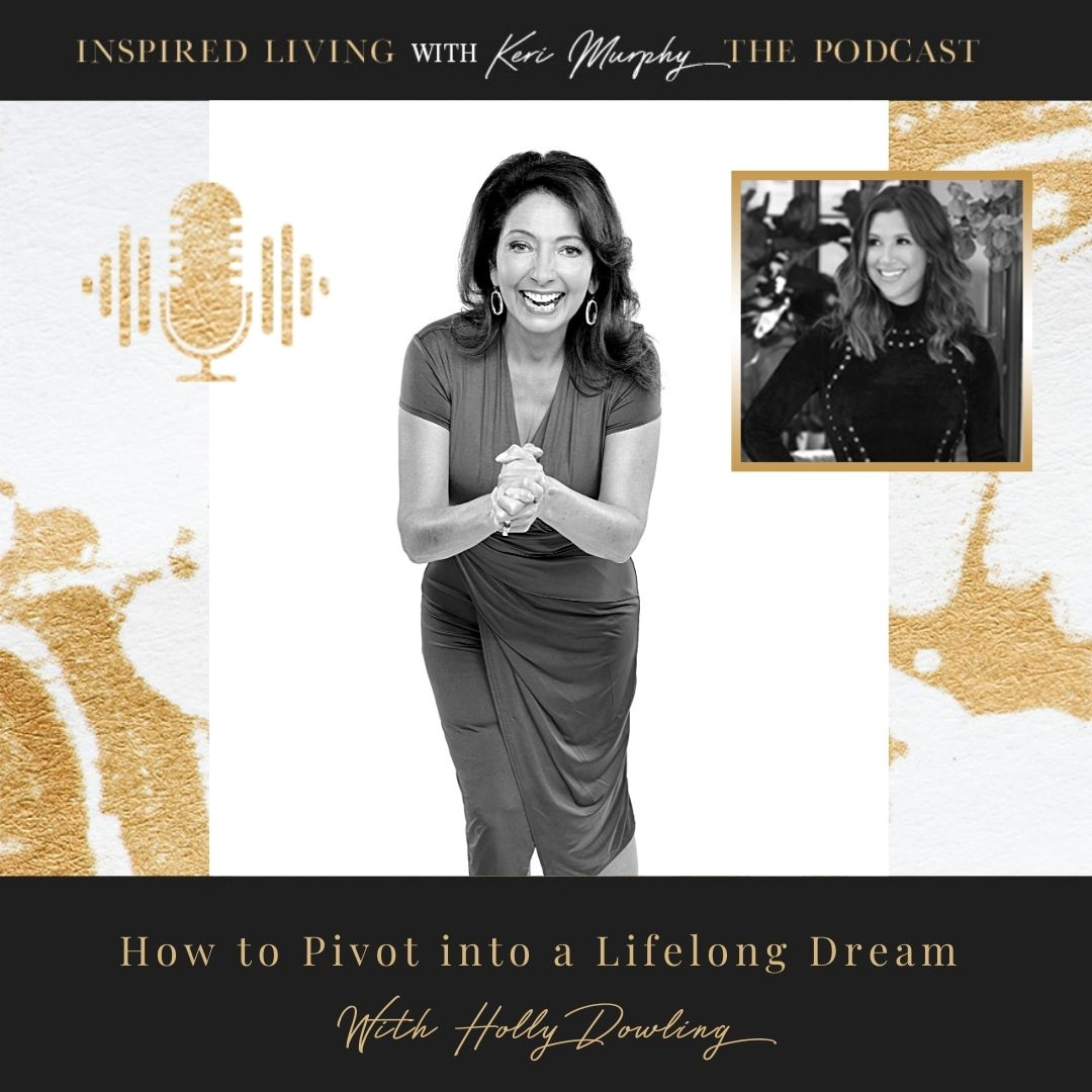 How to Pivot into a Lifelong Dream with Holly Dowling