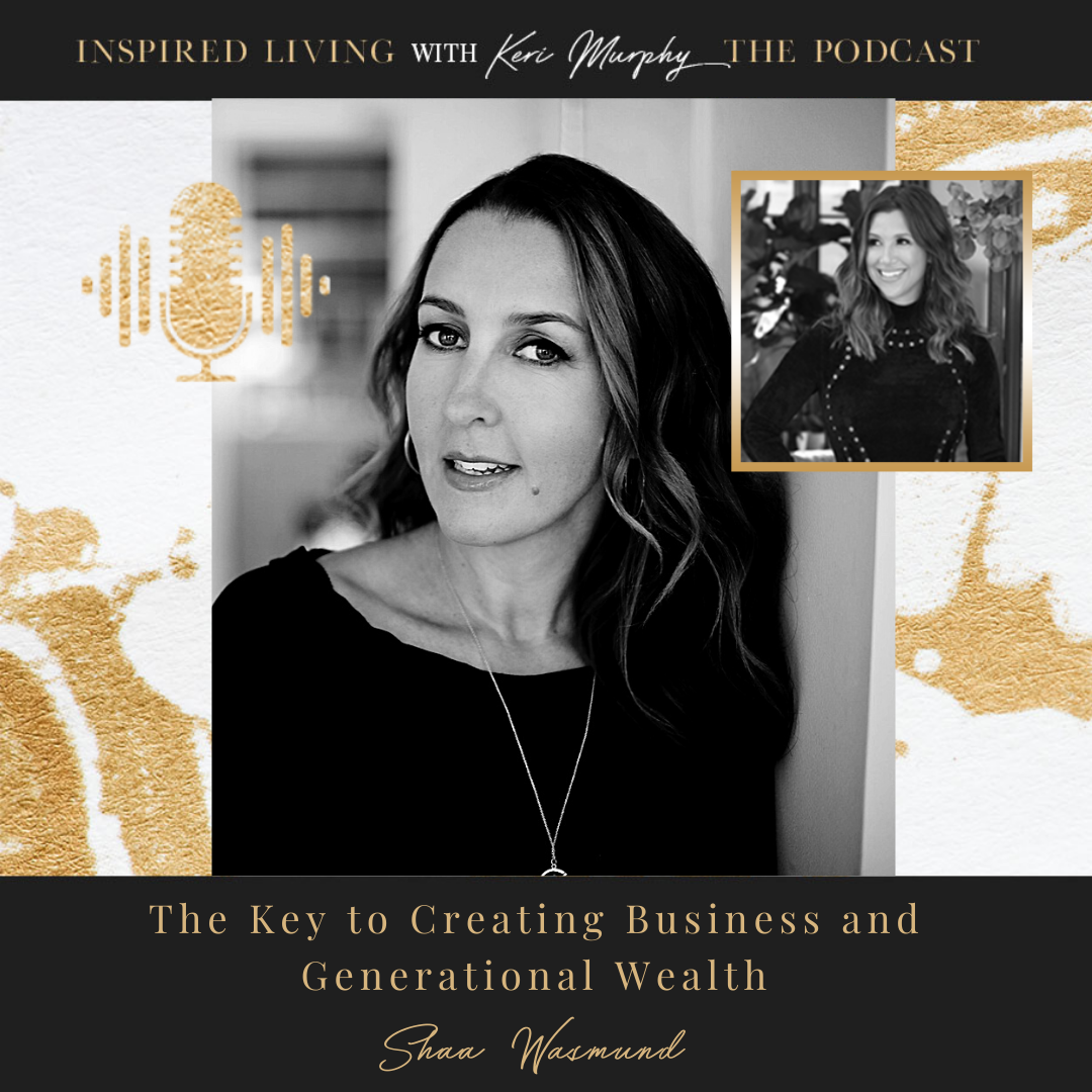 Read more about the article The Key to Creating Business and Generational Wealth with Shaa Wasmund